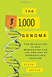The $1,000 Genome: The Revolution in DNA Sequencing and the New Era of Personalized Medicine by Kevin Davies (2010-11-01)