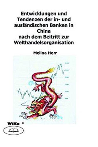 banken-in-china-entwicklungen-und-tendenzen-der-in-und-auslandischen-banken-in-china-nach-dem-beitri