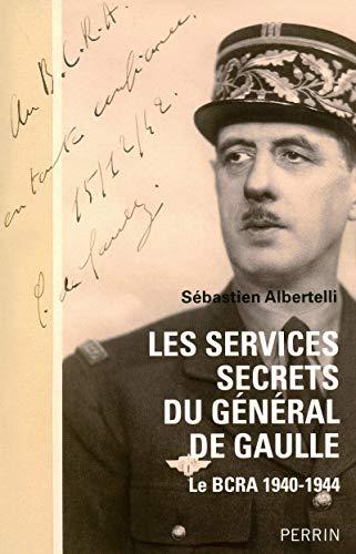 Les services secrets du général de Gaulle par Sébastien ALBERTELLI