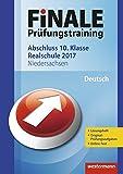 FiNALE Prüfungstraining Abschluss 10. Klasse Realschule Niedersachsen: Deutsch 2017 Arbeitsbuch mit Lösungsheft