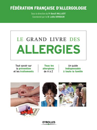 Le grand livre des allergies par FFA, Benoît Wallaert, Joëlle Birnbaum, Collectif
