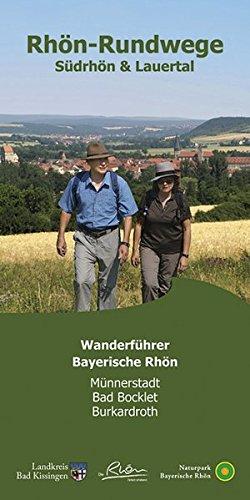 Preisvergleich Produktbild Rhön Rundweg Wanderführer Südrhön & Lauertal: Die 27 Rundwandertouren der Orten Münnerstadt, Bad Bocklet und Burkardroth sind näher beschrieben. Mit ... Startpunkte, Länge, Fotos + Karte.