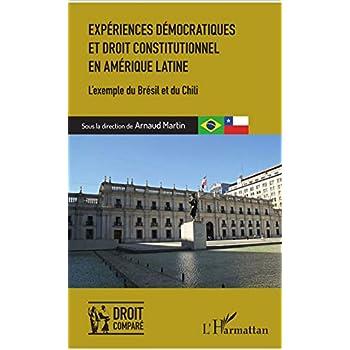 Expériences démocratiques et droit constitutionnel en Amérique latine: L'exemple du Brésil et du Chili