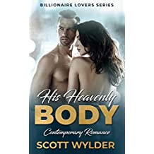 His Heavenly Body: Contemporary Romance (Billionaire Lovers Series Book 1) (English Edition)
