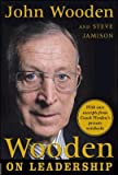 (Wooden on Leadership: How to Create a Winning Organizaion) By Wooden, John (Author) Hardcover on 05-Apr-2005
