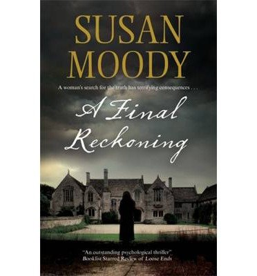 A FINAL RECKONING BY MOODY, SUSAN (AUTHOR) HARDCOVER (2013 )
