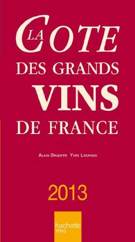La Cote des grands vins de France 2013 par Alain Bradfer