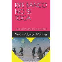 ESTE BANCO NO SE TOCA: (Pieza teatral infantil en nueve cuadros) - 9781520478401