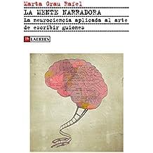 La mente narradora: La neurociencia aplicada al arte de escribir guiones (Kaplan nº 48)