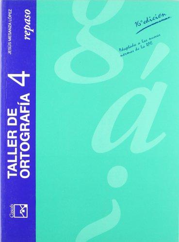 Taller de ortografia: Taller de ortografía 4. Repaso - ESO/Bachillerato - 9788426541178 por Jesús Mesanza López