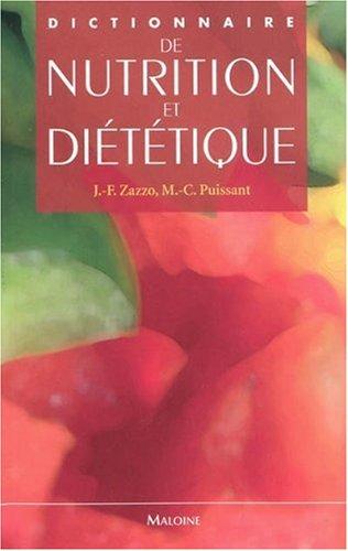 Dictionnaire de nutrition et diététique par Jean-Fabien Zazzo, Pascal Crenn, Marie-Christine Puissant, Anne-Marie Favreau, Louisette Monier