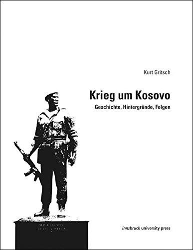 Krieg um Kosovo: Geschichte, Hintergründe, Folgen