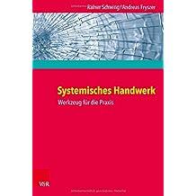 Systemisches Handwerk. Werkzeug für die Praxis