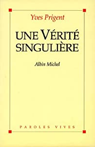 Livre - Yves Prigent - Une Vérité singulière . 41HAsvbfKwL._SX195_