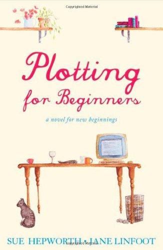 Plotting for Beginners: A Novel for New Beginnings