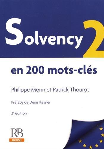 Solvency 2 en 200 mots-clés par Patrick Thourot, Philippe Morin