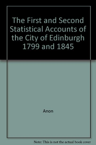 The First and Second Statistical Accounts of the City of Edinburgh 1799 and 1845