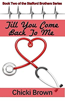 Till You Come Back to Me (The Stafford Brothers Book 2) (English Edition) von [Brown, Chicki]