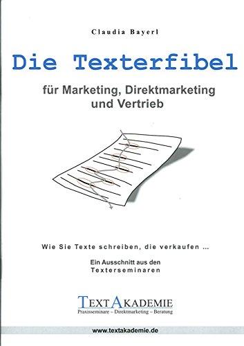 Die Texterfibel für Marketing, Direktmarketing und Vertrieb