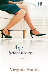 Age before Beauty (Sister-to-Sister Book #2): A Novel
