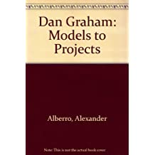 Dan Graham: Models to Projects