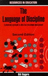 Language of Discipline: Practical Approach to Effective Classroom Management (Resources in Education) (Resources in Education Series)