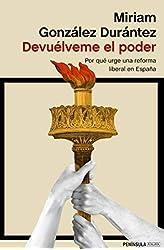 Descargar gratis Devuélveme el poder: Por qué urge una reforma liberal en España en .epub, .pdf o .mobi