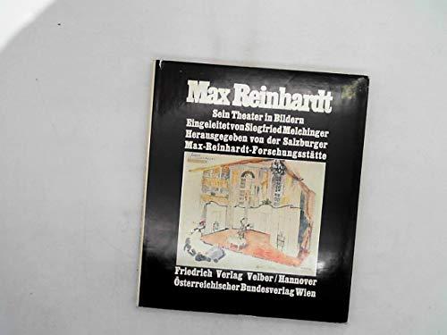 Max Reinhardt. Sein Theater in Bildern.