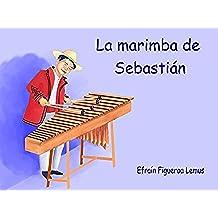 La marimba de Sebastián: un cuento de Guatemala