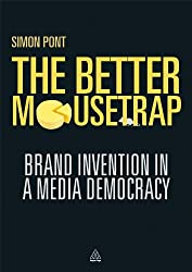 The Better Mousetrap: Brand Invention in a Media Democracy