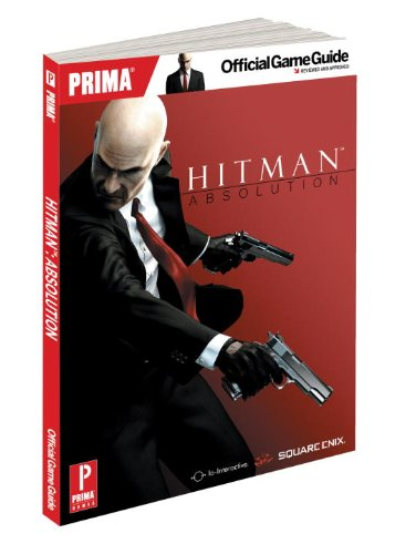 Hitman: Absolution: Prima's Official Game Guide (Prima Official Game Guide) por Michael Knight