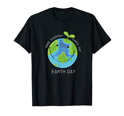 Make Every Day Earth Day - Save The Earth Quote  T-Shirt