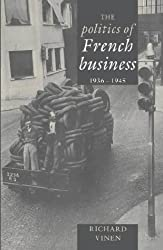 Title: The Politics of French Business 19361945