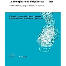 Le thérapeute et le diplomate: Modélisation de pratiques de soin aux migrants