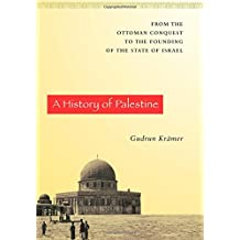 A History of Palestine – From the Ottoman Conquest to the Founding of the State of Israel