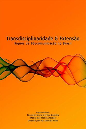 Transdisciplinaridade e extensão - signos da educomunicação no brasil (Portuguese Edition) por Filomena Maria Avelina Bomfim