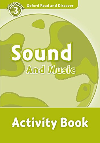 Oxford Read and Discover 3. Sound and Music Activity Book