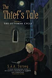 The Thief's Tale: Volume 1 (The Ottoman Cycle) by S. J. A. Turney (2013-02-26)