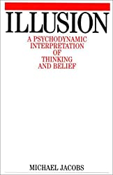 Illusions: A Psychodynamic Interpretation of Thinking and Belief