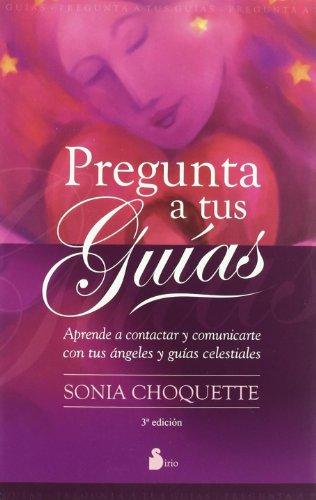 Pregunta a tus guias (2011) por Sonia Choquette