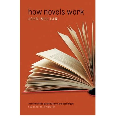 How Novels Work by Mullan, John ( Author ) ON Dec-15-2007, Paperback