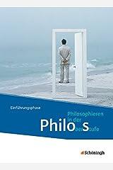 Philos - Philosophieren in der Oberstufe in Nordrhein-Westfalen u.a. - Neubearbeitung: Schülerband 1: Einführungsphase Gebundene Ausgabe