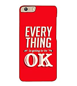 Fuson Designer Back Case Cover for Micromax Canvas Knight 2 E471 (Every thing is going to be ok)