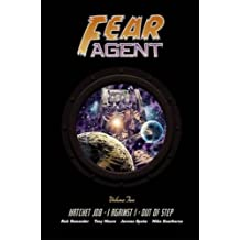 Fear Agent Library Edition Volume 2: Hatchet Job, I Against I, Out of Step