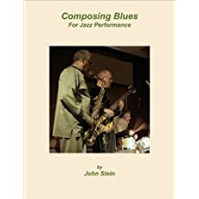 Composing Blues For Jazz Performance (English Edition)