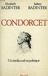 Condorcet : 1743-1794 : un intellectuel en politique