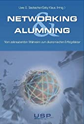 Networking & Alumning: Vom zeitraubenden Wahnsinn zum ökonomischen Erfolgsfaktor