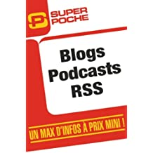 Blogs, Podcasts, RSS