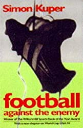 Football Against The Enemy by Simon Kuper (1995-08-07)