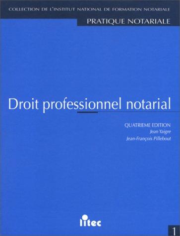 Droit professionnel notarial, 4e édition (ancienne édition) par J. Yaigre